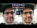 EDITING SKIN TONES from scratch (+FREE PRESET) Lightroom CC Tutorial