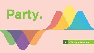 Classical Party: Happy, festive and lively classical music to entertain - Classical MPR Playlist