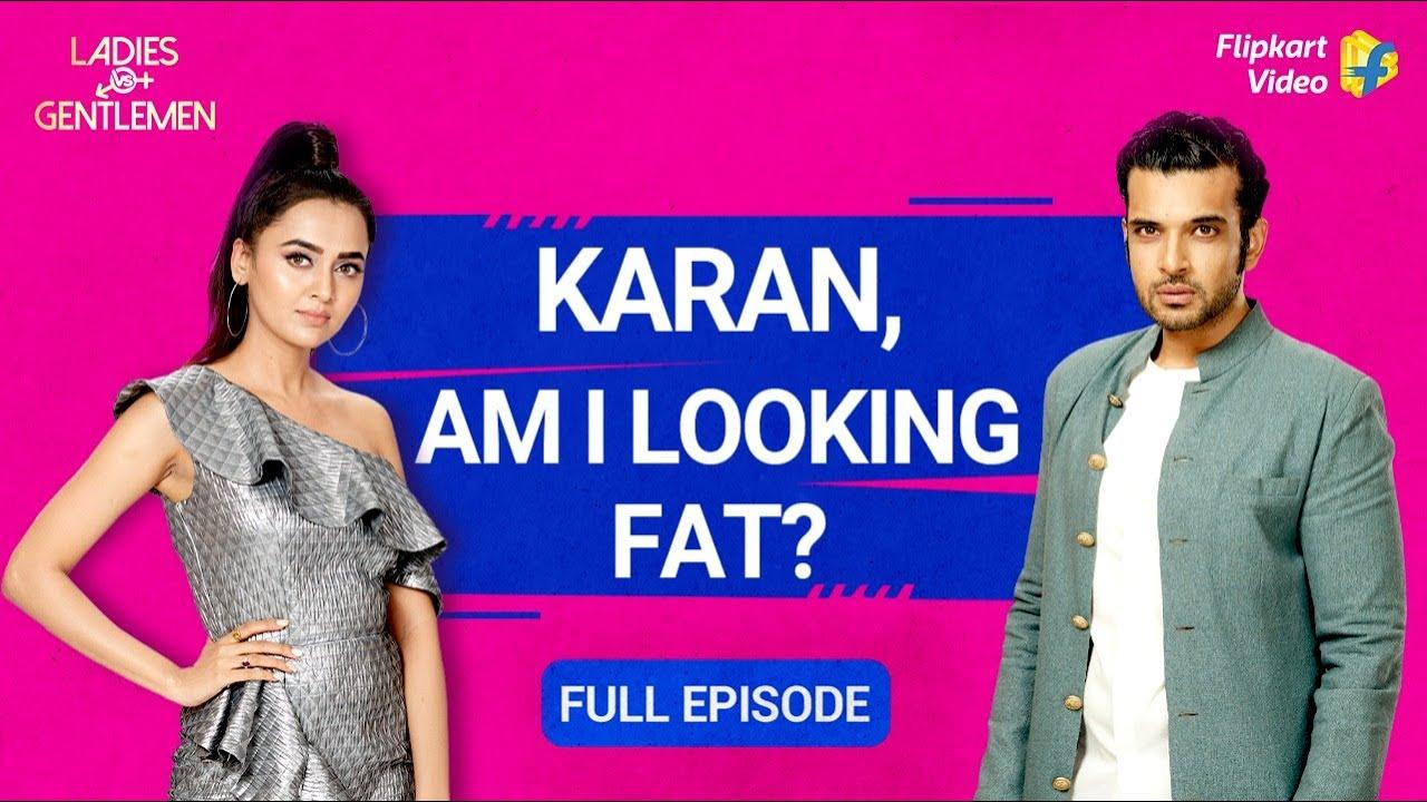 Download Karan Kundrra called Tejasswi Prakash 'moti'! | Ladies Vs Gentlemen |Full Episode 5 |Flipkart Video
