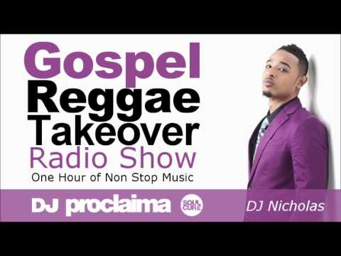 GOSPEL REGGAE 2017  - One Hour Gospel Reggae Takeover Show - DJ Proclaima 14th July
