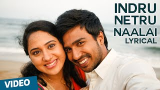 Indru Netru Naalai Song with Lyrics | Indru Netru Naalai | Vishnu Vishal | Mia George