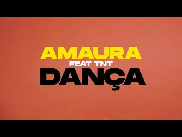 AMAURA - Dança (ft TNT)