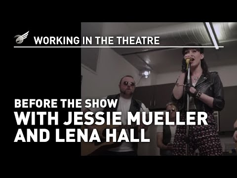 Working in the Theatre: Jessie Mueller, Lena Hall - Before the Show