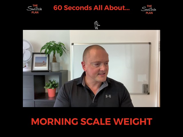 Morning Scale Weight