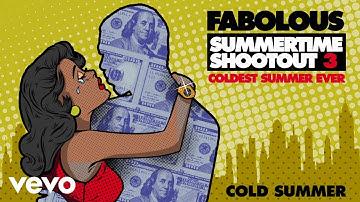 Fabolous - Cold Summer (Audio)