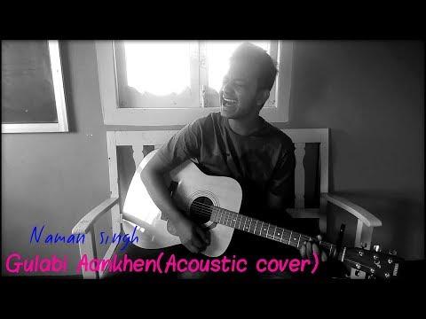 gulabi-aankhen-jo-teri-dekhi-||-acoustic-cover-||-naman-singh.