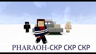 PHARAOH-СКР СКР СКР (minecraft)