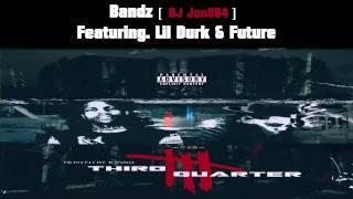Bandz (Ft. Lil Durk & Future) #3Q ( @Jon804 Remix)