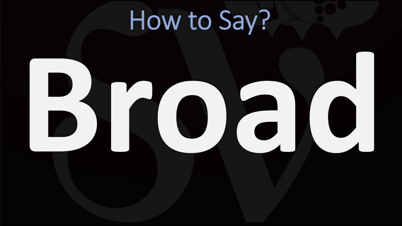 How to Pronounce Broad? (6 WAYS!) British Vs American English Pronunciation