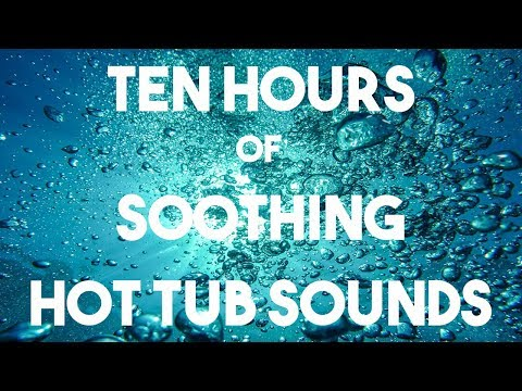 No ADS || Hot Tub Sounds 10 Hours || Spa, Jacuzzi || Better Sleep, Concentrated Study, Relaxation