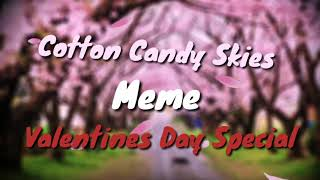 Cotton Candy Skies Meme Gachalife (Discontinued Project) ((WAS VALENTINES DAY SPECIAL))
