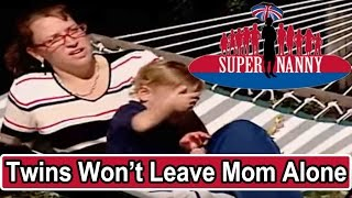 Twins Won't Leave Mom Alone | Supernanny USA