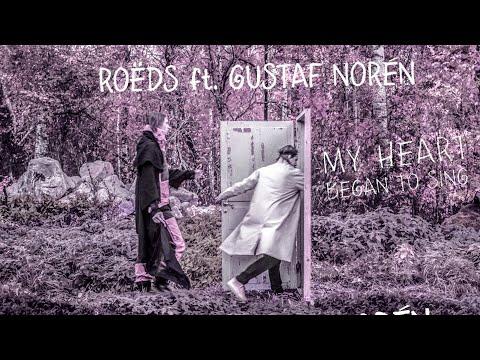 ROËDS ft. Gustaf Norén - My Heart Began To Sing Mp3
