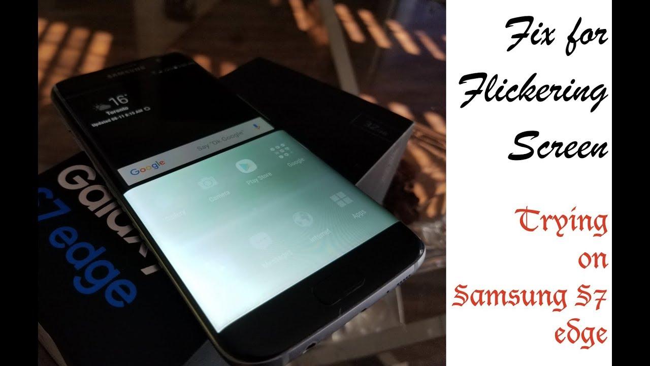 Fix for Flickering Screen of Samsung S7 edge