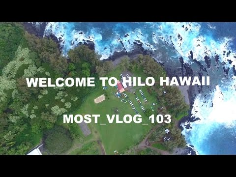 Welcome to Hilo Hawaii MOST VLOG 103