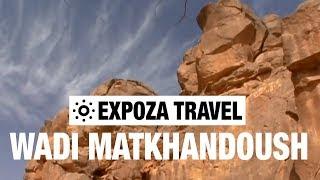 Wadi Matkhandoush (Libya) Vacation Travel Video Guide