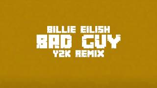 Billie Eilish - Bad Guy (Y2K Remix)
