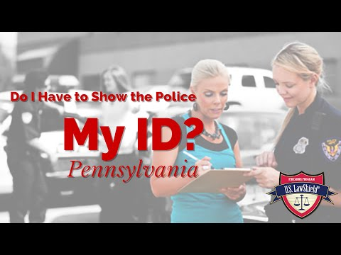 Do I have to Show the Police My ID? - PA