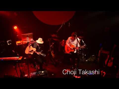 CHOJI TAKASHI LIVE