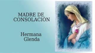 MADRE DE CONSOLACIÓN, Hermana Glenda