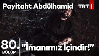 Payitaht Abdülhamid 80. Bölüm - Ahmet ölür ama Devlet Ölmez