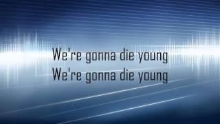 Kesha - Die Young (Lyrics on screen) (Official Lyrics Video)
