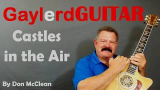 CASTLES IN THE AIR - by Don McClean  Acoustic Guitar Lesson (HOW TO PLAY)