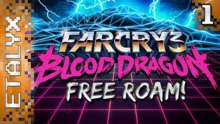 Far Cry 3 Blood Dragon - Free Roam! Enter the Dragon!