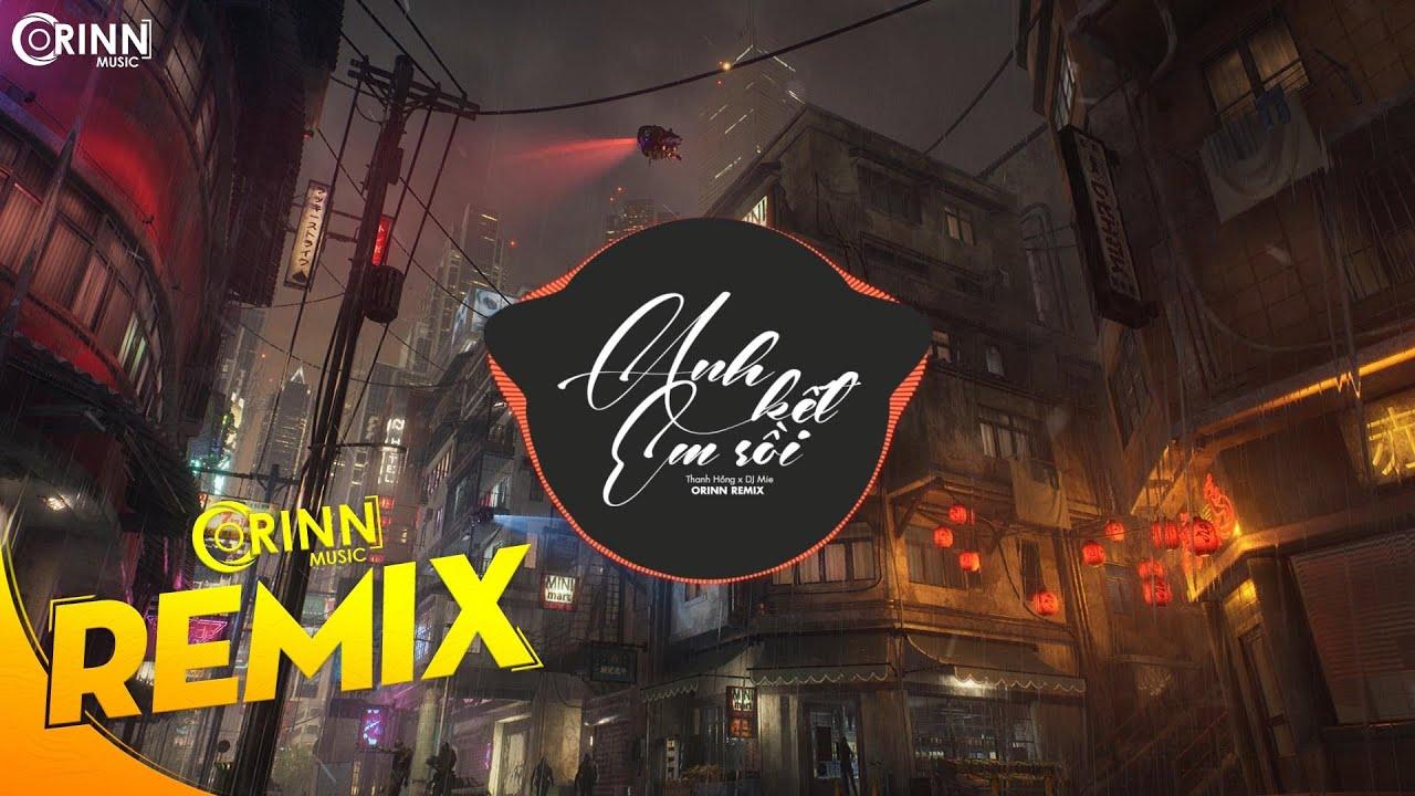 Anh Kết Em Rồi (Orinn Remix) - DJ Mie x Hồng Thanh | Nhạc Trẻ Remix Căng Cực Gây Nghiện Nhất 2020