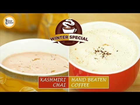 Winter Special Kashmiri Chai and Hand Beaten Coffee Recipes By Food Fusion