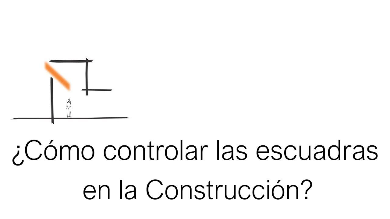 Cómo Controlar Las Escuadras Durante la Construcción? Teorema de ...