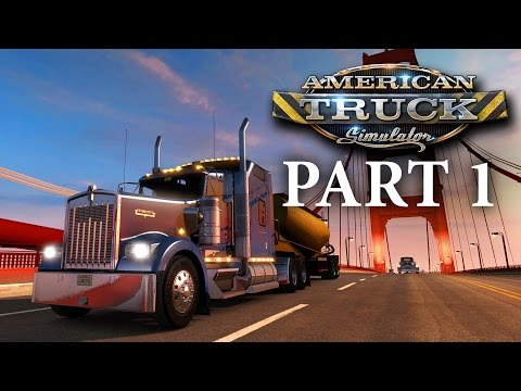 American Truck Simulator Gameplay Walkthrough Part 1 - I'M A TRUCKER