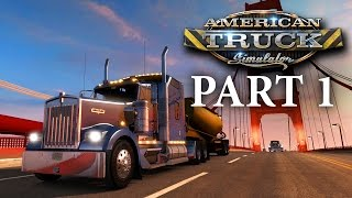American Truck Simulator Gameplay Walkthrough Part 1 - I