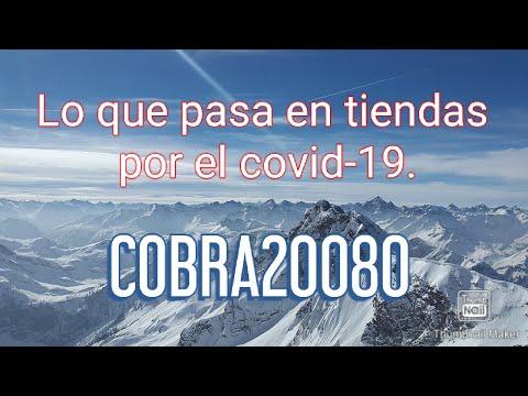Covid-19 Corona Virus, lo qué pasa en las tiendas