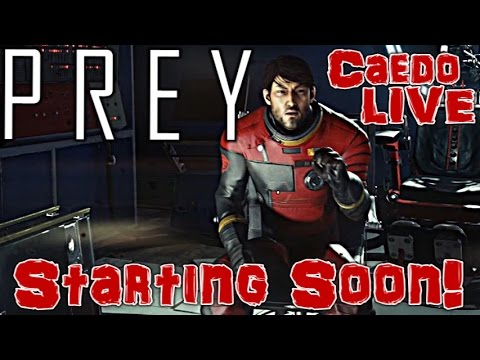 PREY (P2) - Mimics, Turrets & Fabricators! - Caedo LIVE! (May 12, 2017)