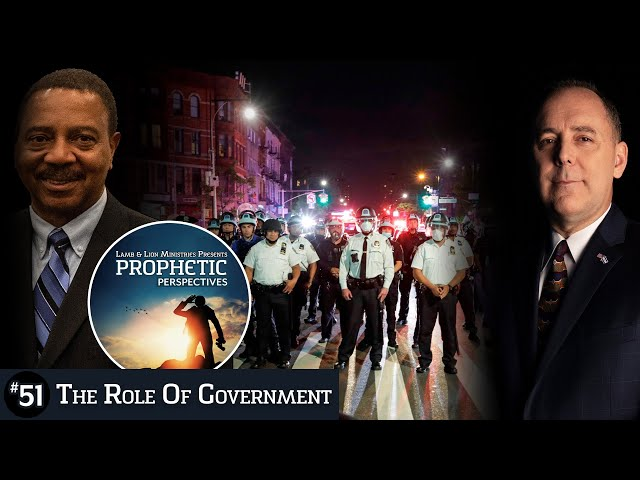 The Role of Government | Prophetic Perspectives #51