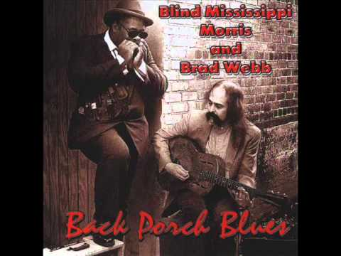 Blind Mississippi Morris And Brad Webb Mysterious Woman