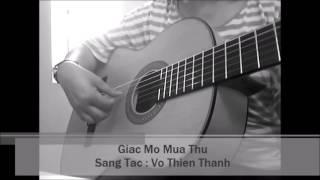 Giấc Mơ Mùa Thu - Sáng Tác : Võ Thiện Thanh ( Guitar)