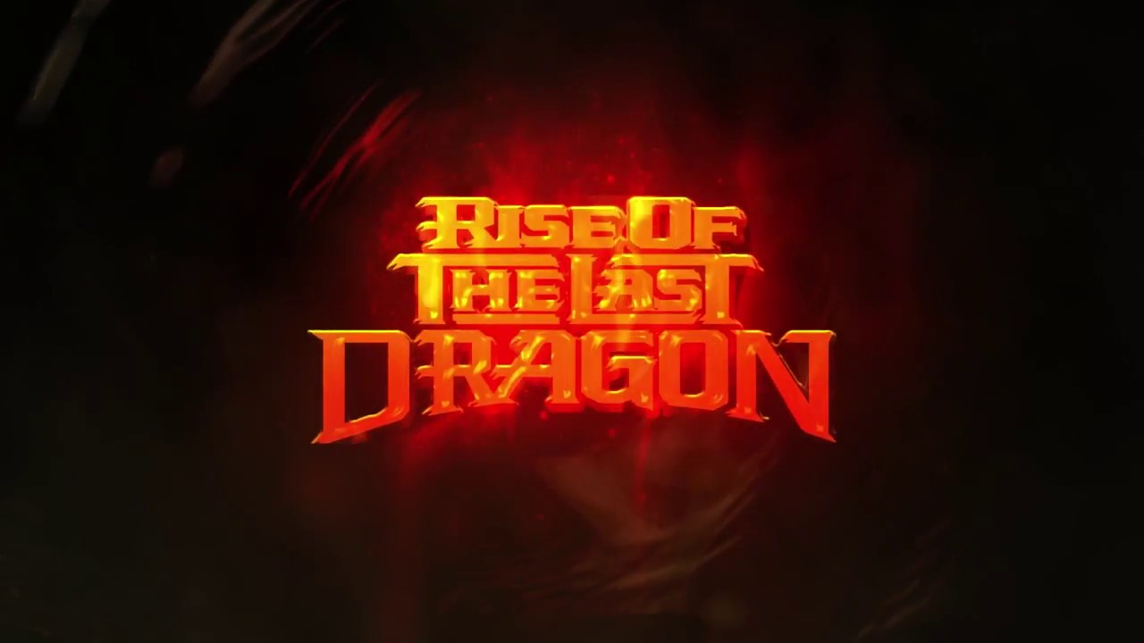 RISE OF THE LAST DRAGON Teaser Trailer 2018 - BY DAETRIX
