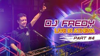 DJ FREDY LIVE IN ATHENA PART #4