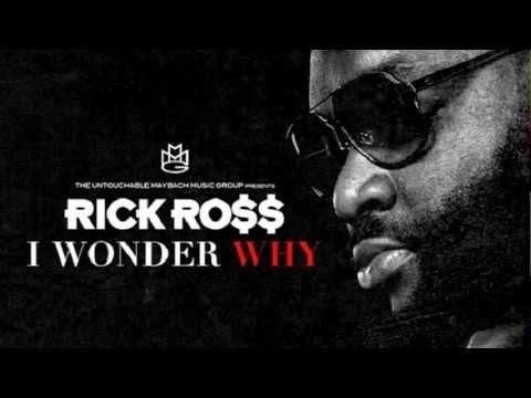 Rick Ross - I Wonder Why [Mastermind]