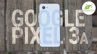 RECENSIONE GOOGLE PIXEL 3A: un ADORABILE Pixel FATTO E FINITO a metà prezzo | ITA | TuttoAndroid