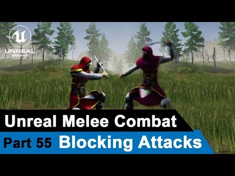 Unreal Melee Combat - Blocking Attacks - UE4 Open World Tutorials #55