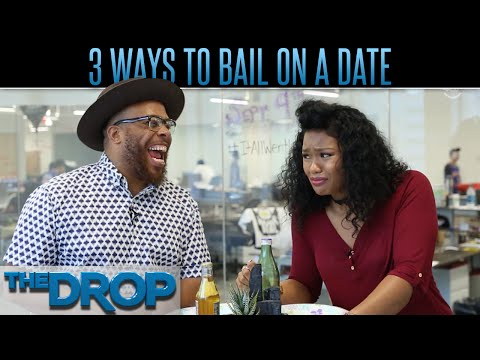 Best Ways to Bail on a Date – The Drop Presented by ADD