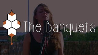 The Banquets - Full Balcony Set (Live in the Hive)