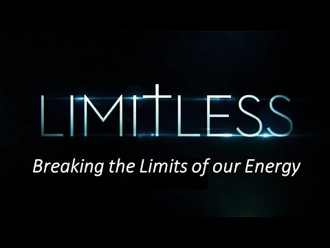 Limitless: Breaking the Limits of our Energy
