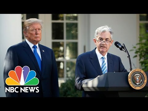 President Donald Trump Nominates Jerome Powell For Federal Reserve Chair | NBC News