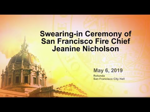 Swearing In Ceremony of San Francisco Fire Chief Jeanine