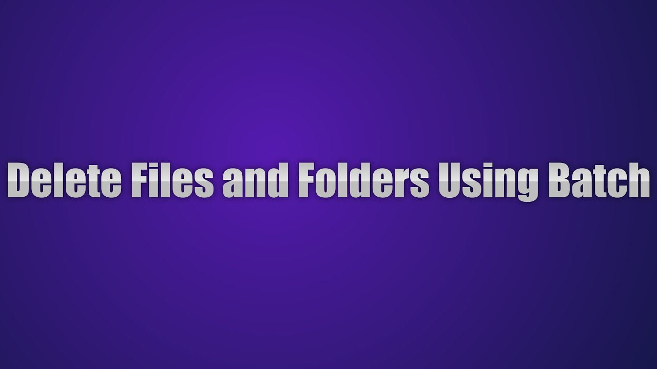 How to delete file(s), directories/folder(s) using batch file