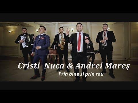 Cristi Nuca & Andrei Mareș - Prin bine si prin rau (Official video) #2018